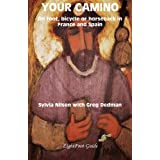 YOUR CAMINO - a Lightfoot Guide to Practical Preparation for a Pilgrimageby Sylvia Nilsen
