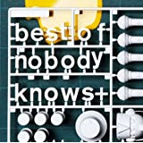 best of nobody knows+