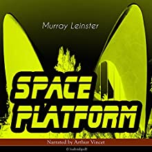 Space Platform Audiobook by Murray Leinster Narrated by Arthur Vincet