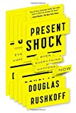 Present Shock: When Everything Happens Now (1617230103) by Rushkoff, Douglas
