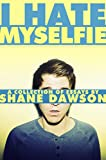 img - for I Hate Myselfie: A Collection of Essays by Shane Dawson book / textbook / text book
