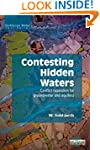 Contesting Hidden Waters: Conflict Re...