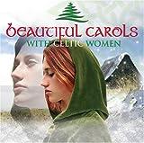 echange, troc Various Artists - Celtic Women: Beautiful Carols
