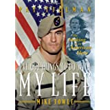 I've Got Things to Do with My Life: The Making of an American Hero ~ Mike Towle