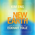 Meditations for a New Earth | Kim Eng,Eckhart Tolle
