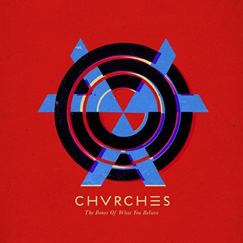 The Bones Of What You Believe [Jewel Case] by Chvrches