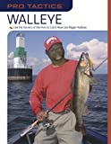 img - for Pro TacticsTM: Walleye: Use the Secrets of the Pros to Catch More and Bigger Walleye book / textbook / text book