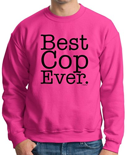 Best Cop Ever Crewneck Sweatshirt Small Heliconia