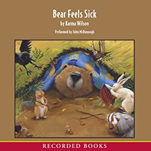 Bear Feels Sick | [Karma Wilson]