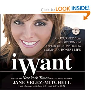 iWant: My Journey from Addiction and Overconsumption to a Simpler, Honest Life