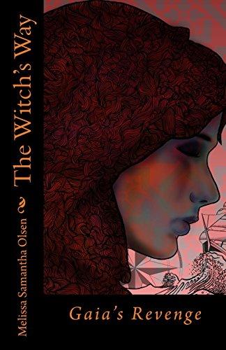 The Witch's Way: Gaia's Revenge: Volume 1
