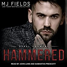 Hammered: Steel Country, Book 1 | Livre audio Auteur(s) : MJ Fields Narrateur(s) : John Lane, Samantha Prescott
