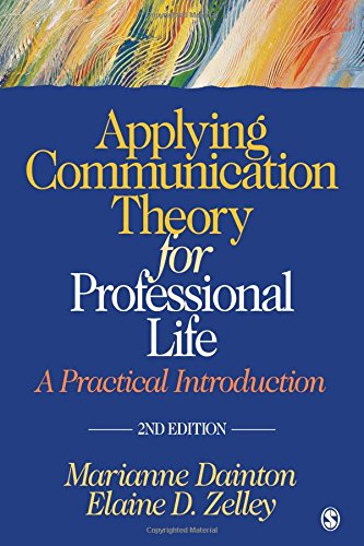 Applying Communication Theory for Professional Life: A...