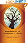 Entheogens and the Development of Cul...