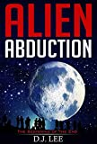 Alien Abduction: The Beginning of the End