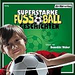 Superstarke Fußballgeschichten | Patricia Schröder,Volkmar Röhrig,Ulli Schubert,Sibylle Rieckhoff