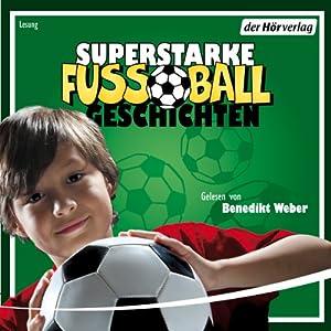 Superstarke Fußballgeschichten Hörbuch