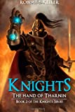 Knights: The Hand of Tharnin (Knights Series) (Volume 2)