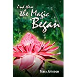 And Then the Magic Began ~ Tracy Johnson
