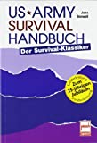 US Army Survival Handbuch: Der Survival-Klassiker