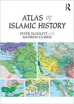Amazon.com: Atlas of Islamic History (9781138821309): Peter Sluglett