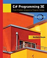 C# Programming: From Problem Analysis to Program Design, 3rd Edition ebook download