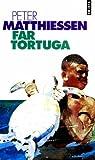 Far Tortuga par Matthiessen