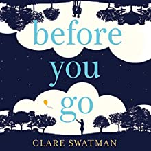 Before You Go Audiobook by Clare Swatman Narrated by Vinette Robinson