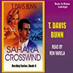 Sahara Crosswind: Destiny, Book 3 (       UNABRIDGED) by T. Davis Bunn Narrated by Ron Verela