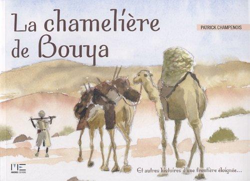 La chamelière de Bouya : Et autres histoires d'une frontière éloignée
