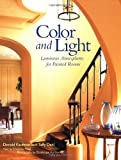 img - for Color and Light: Luminous Atmospheres for Painted Rooms by Kaufman, Donald, Dahl, Taffy, Pittel, Christine (1999) Hardcover book / textbook / text book