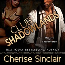Club Shadowlands: Masters of the Shadowlands, Book 4 (       UNABRIDGED) by Cherise Sinclair Narrated by Noah Michael Levine