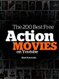 The 200 Best Free Action Movies On Youtube