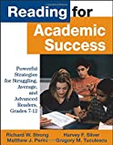 img - for Reading for Academic Success: Powerful Strategies for Struggling, Average, and Advanced Readers, Grades 7-12 book / textbook / text book