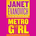 Metro Girl (       UNABRIDGED) by Janet Evanovich Narrated by C.J. Critt