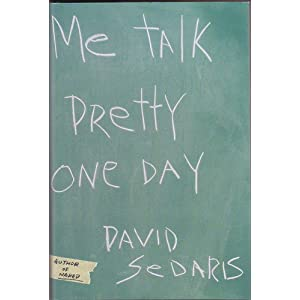 david sedaris essay learning french An essay on david sedaris essay me talk pretty one day learning a find study david sedaris writes about his experience of learning french at an international.