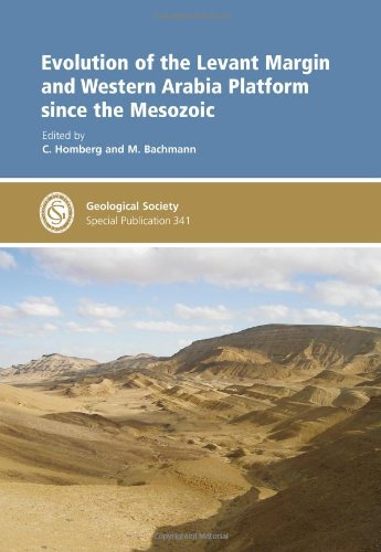 Evolution of the Levant Margin and Western Arabia Platform since the Mesozoic - Special Publication 341 (Geological Soci