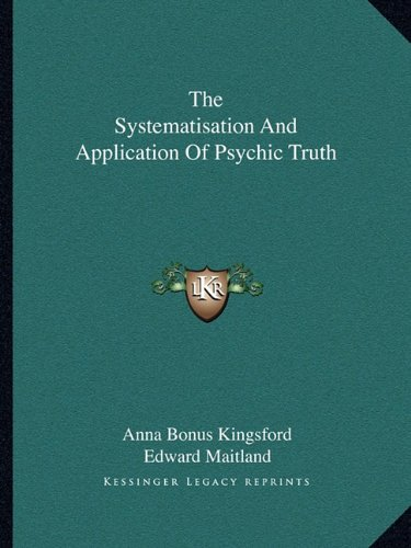 The Systematisation and Application of Psychic Truth