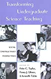 img - for Transforming Undergraduate Science Teaching: Social Constructivist Perspectives (Counterpoints) book / textbook / text book
