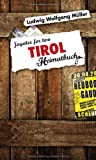 Tirol. Jagatee for two - ein Heimatbuch