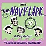 The Navy Lark: Volume 30 - A Sticky Business: Classic BBC Radio Comedy | Lawrie Wyman