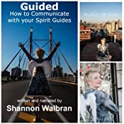 Guided!: How to Communicate with Your Spirit Guides | [Shannon Walbran]