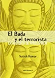 BUDA Y EL TERRORISTA, EL (8493423122) by KUMAR, SATISH