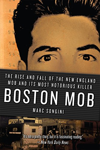 boston-mob-the-rise-and-fall-of-the-new-england-mob-and-its-most-notorious-killer