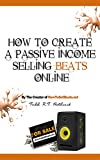 How To Create A Passive Income Selling Beats Online