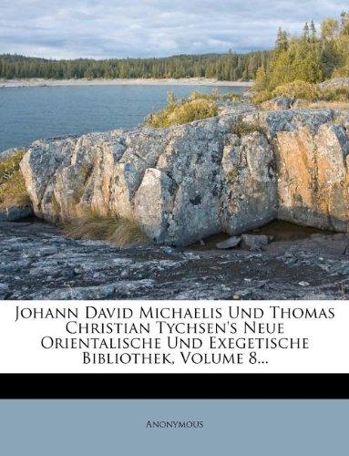 Johann David Michaelis Und Thomas Christian Tychsen's Neue Orientalische Und Exegetische Bibliothek, Volume 8...