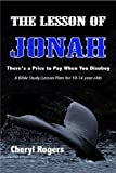 img - for The Lesson of Jonah: There is a Price to Pay When You Disobey book / textbook / text book