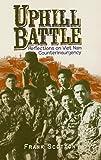 Uphill Battle: Reflections on Viet Nam Counterinsurgency (Modern Southeast Asia Series)