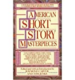 American Short Story Masterpieces [ AMERICAN SHORT STORY MASTERPIECES BY Carver, Raymond ( Author ) Apr-02-1989[ AMERICAN SHORT STORY MASTERPIECES [ AMERICAN SHORT STORY MASTERPIECES BY CARVER, RAYMOND ( AUTHOR ) APR-02-1989 ] by Carver, Raymond (Author ) on Apr-02-1989 Quality Paper