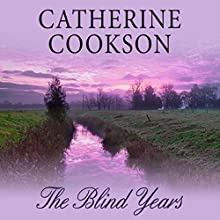 The Blind Years Audiobook by Catherine Cookson Narrated by Susan Jameson